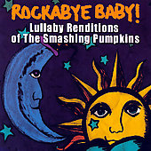 Rockabye Baby!: Rockabye Baby!: Lullaby Renditions Of The Smashing Pumpkins