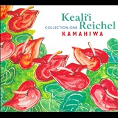 Keali'i Reichel: Kamahiwa: The Keali'i Reichel Collection [Bonus Track]