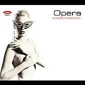 Opera - The Greatest Moments Ever