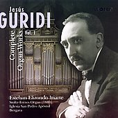 Jes&uacute;s Guridi: Complete Organ Works Vol 1 / Iriarte