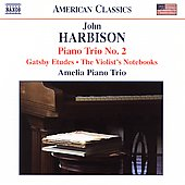 American Classics - Harbison: Piano Trio no 2, etc
