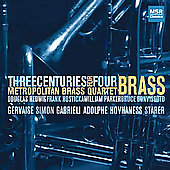 3 Centuries for 4 Brass / Metropolitan Brass Quartet