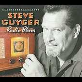 Steve Guyger: Radio Blues [Digipak] *