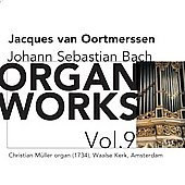 Bach: Organ Works Vol 9 / Jacques van Oortmerssen