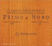 Monteverdi: Primo & Nono Libro dei Madrigali / La Venexiana