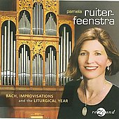 Bach, Improvisations, & the Liturgical Year / Ruiter-Fennstra