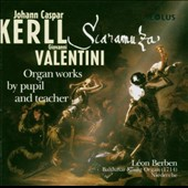 Scarramuzza: Krell & Valentini - Organ Works by Pupil and Teacher