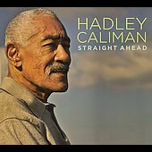 Hadley Caliman: Straight Ahead [Digipak]