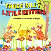 Various Artists: Three Silly Little Kittens