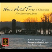 New Arts Trio At Chautauqua: 30th Anniversary Recital