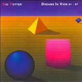 Nic Potter: Dreams in View 1981-1987