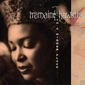 Tramaine Hawkins: A To a Higher Place