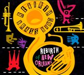 Rebirth Brass Band: Rebirth of New Orleans [Digipak]