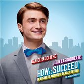 Daniel Radcliffe/John Larroquette: How to Succeed in Business Without Really Trying [2011 Cast Recording]