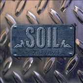 Soil: Throttle Junkies [Digipak]