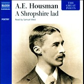 Alfred Edward Housman/Samuel West: A Shropshire Lad