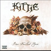 Kittie: I've Failed You [PA]