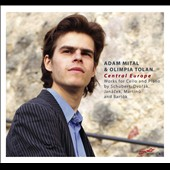 Central Europe: Works for Cello by Schubert, Dvorak, Mital, Tolan / Adam Mital & Olimpia Tolan