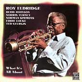David Roy Eldridge/Roy Eldridge: What It's All About