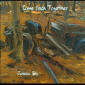 Juneau Sky: Come Back Together [Slipcase]