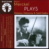 Violinist Henry Merckel plays Hubeau, Delannoy & Saint-Sa&euml;ns