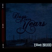 Elliott Brood: Days into Years [Digipak]