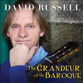 The Grandeur of the Baroque / David Russell, guitar
