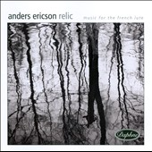 Relic: Music for the French Lute by Dufaut, Gallot, Mercure, Pinel / Anders Ericson, lute