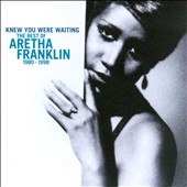 Aretha Franklin: Knew You Were Waiting: The Best of Aretha Franklin 1980-1998