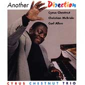 Cyrus Chestnut Trio: Another Direction