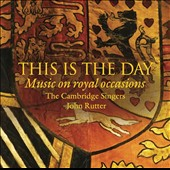 This is the Day: Music on Royal Occasions by Cambridge Singers - Rutter