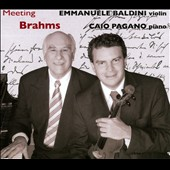 Meeting Brahms - The Violin Sonatas nos 1-3 / Caio Pagano, violin; Emmanuele Baldini, piano