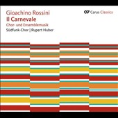 Rossini: Il Carnevale - Choral Works / Roland Keller & Susan Wenckus, pianos; Stuttgart Radio Chorus