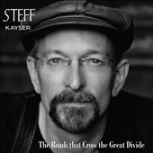 Steff Kayser: Roads That Cross the Great Divide