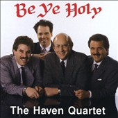 Haven Quartet: Be Ye Holy