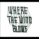 Various Artists: Where the Wind Blows [Digipak]