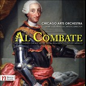 Al Combate: Rediscovered Galant Music from Eighteenth-Century Mexico - works by Jerusalem & Billoni
