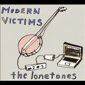 The Lonetones: Modern Victims