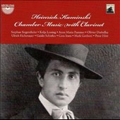 Heinrich Kaminsky: Chamber Music with Clarinet