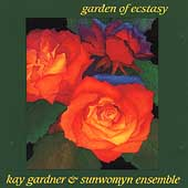 Kay Gardner & Sunwomyn Ensemble: Garden of Ecstasy