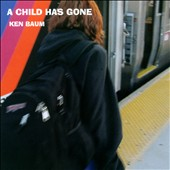 Ken Baum: A Child Has Gone