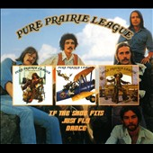 Pure Prairie League: If the Shoes Fits/Just Fly/Dance [Digipak]