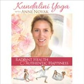 Anne Novak: Kundalini Yoga: Radiant Health and Authentic Happiness