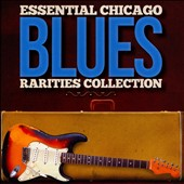 Various Artists: Essential Chicago Blues: Rarities Collection
