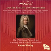 Handel and His English Contemporaries - works by W. Boyce, William Goodwin, Maurice Greene, John James, John Stanley et al. / Robert Woolley, organ