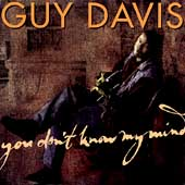 Guy Davis: You Don't Know My Mind