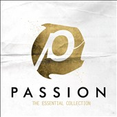 Passion (Christian): Passion15: The Essential Collection [Digipak]