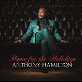 Anthony Hamilton: Home for the Holidays *