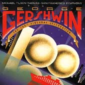 Gershwin - 100th Birthday Celebration / Tilson Thomas, et al