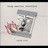 Steve Ricks (b.1969): Young American Inventions / Flexible Music Ensemble et al.